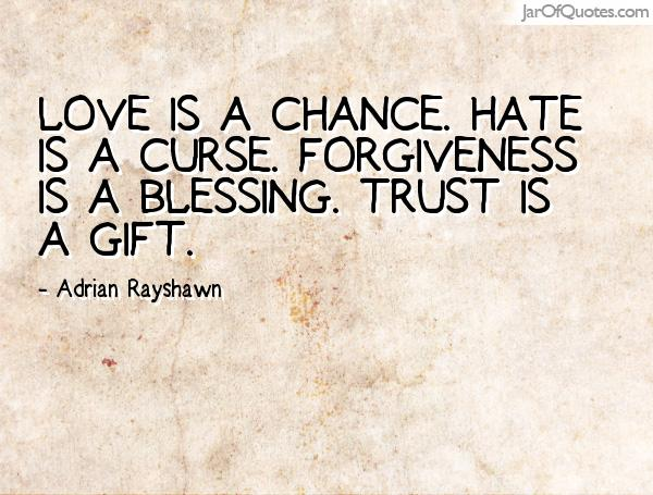 Curse Sayings love is a chance hate is a curse