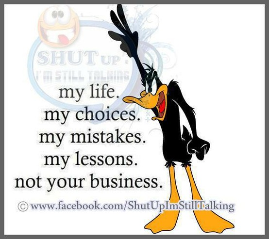 My Life My Choices Quotes: Daffy Duck Quotes My Life My Choices My Mistakes My