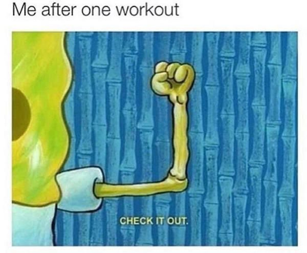 Dank meme me after one workout