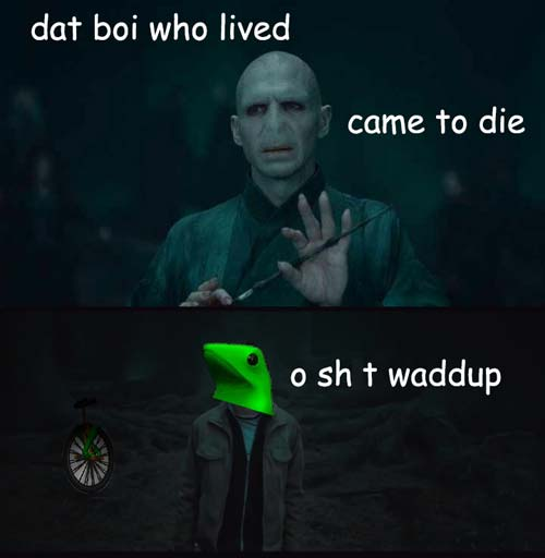 Dat Boi Memes Dat Boi Who Lived Came To Die O Sh t Waddup