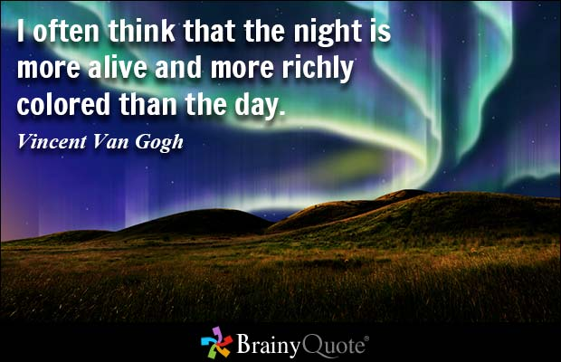 Day Quotes i often think that the night is more alive