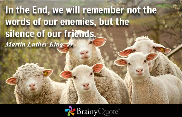 Day Quotes in the end we will remember not the words of our enemies but the silence