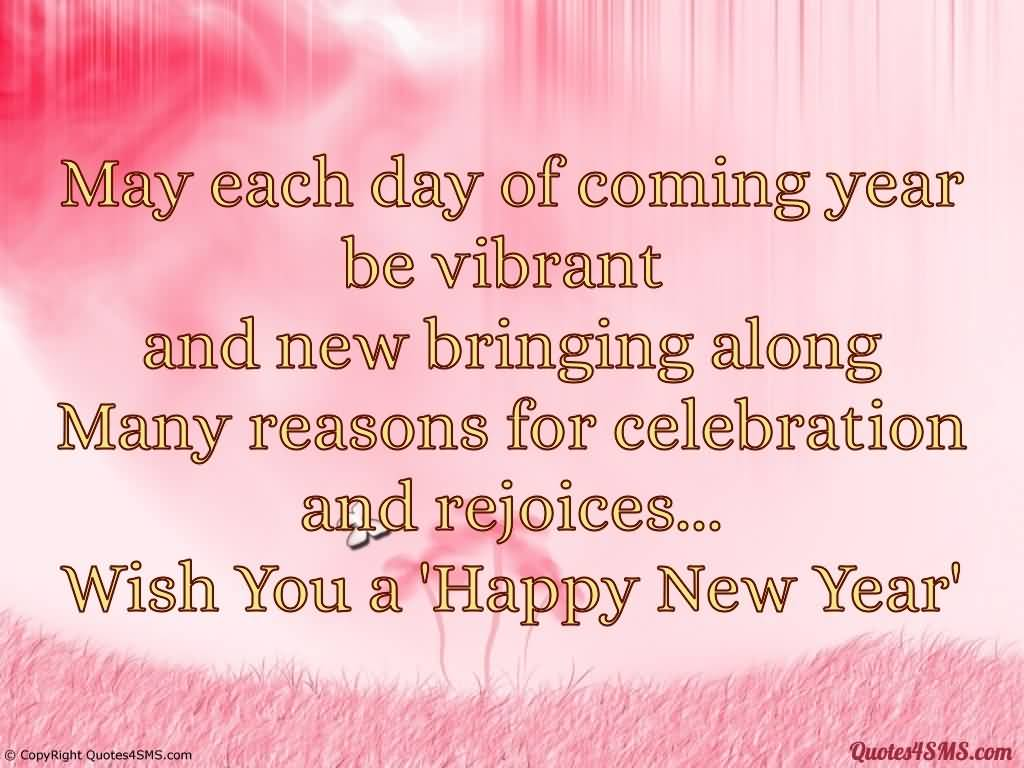 Day Quotes may each day of coming yea be vibrant