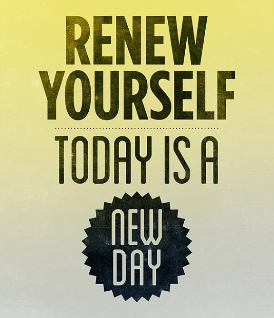 Day Quotes renew yourself today is a new day