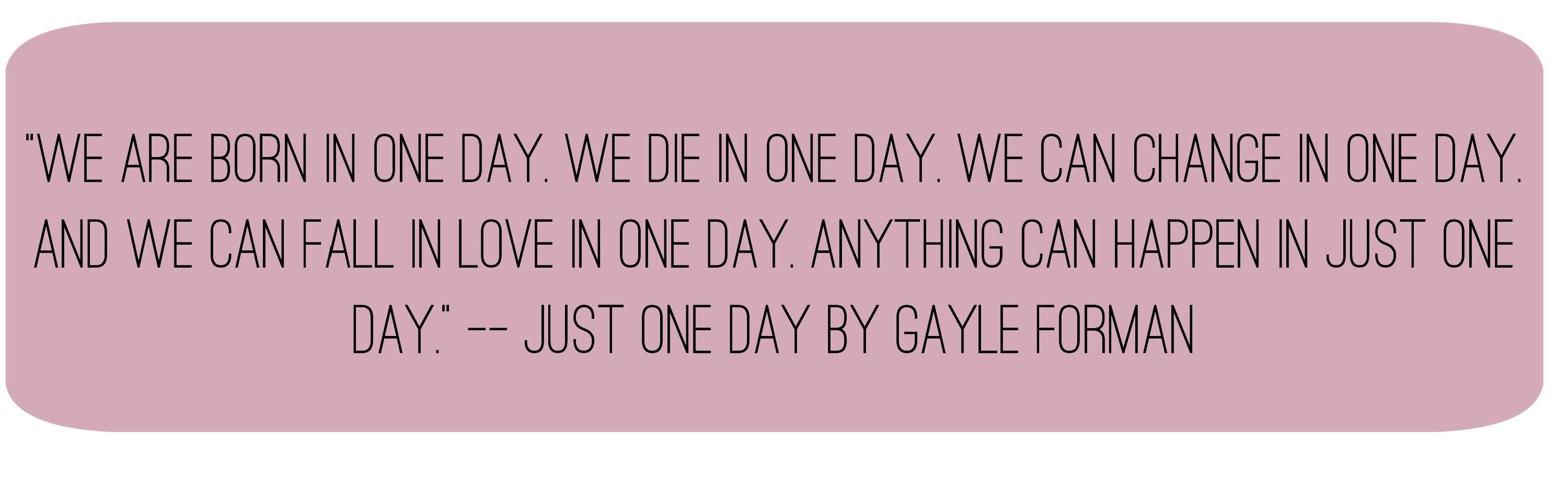 Day Quotes we are born in one day we die in one day