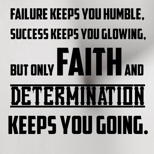 Determination Quotes failure keeps you humble success