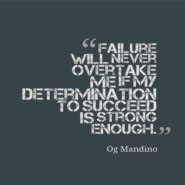 Determination Quotes failure will never over take