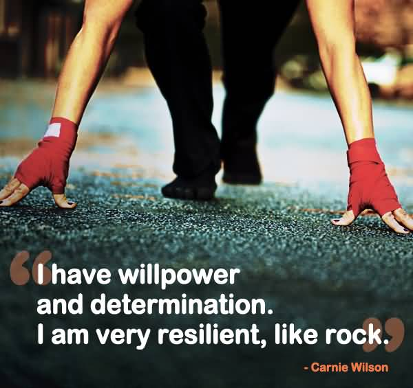 Determination Quotes i have willpower and determination