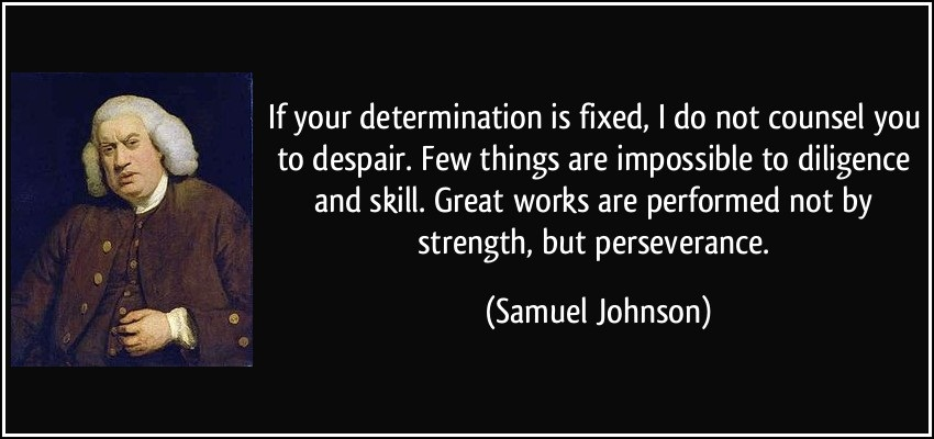 Determination sayings if your determination is fixed i do