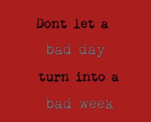 Diet sayings don't let a bad day turn into a bad week