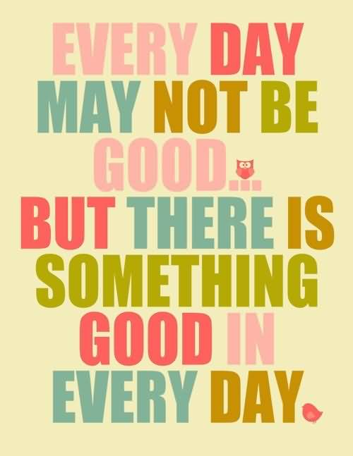 Diet sayings every day may not be good but there is something
