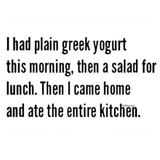 Diet sayings i had plain Greek yogurt this morning