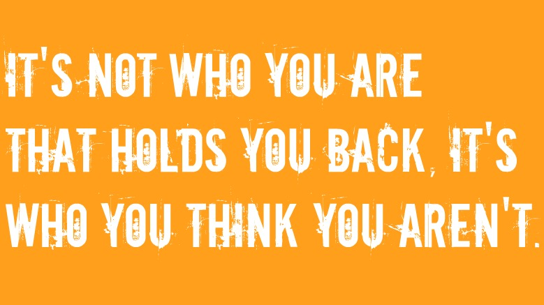 Diet sayings its not who you are that holds you back