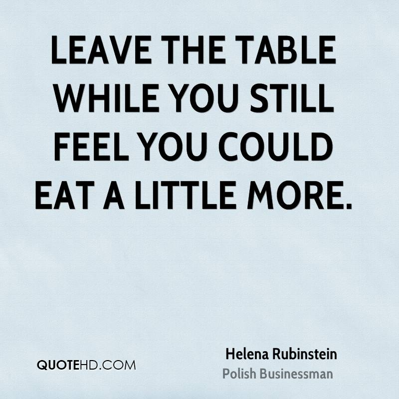Diet sayings leave the table while you still feel you could