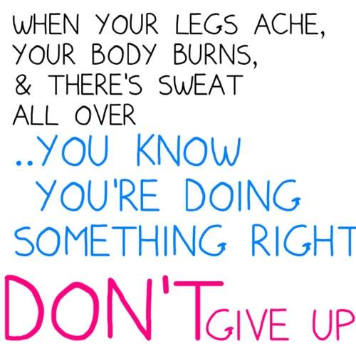 Diet sayings when your legs ache your body