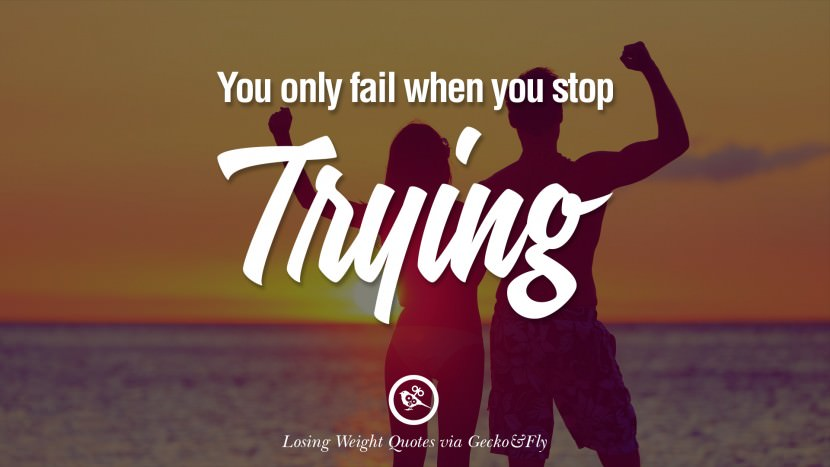 Diet sayings you only fail when you stop trying