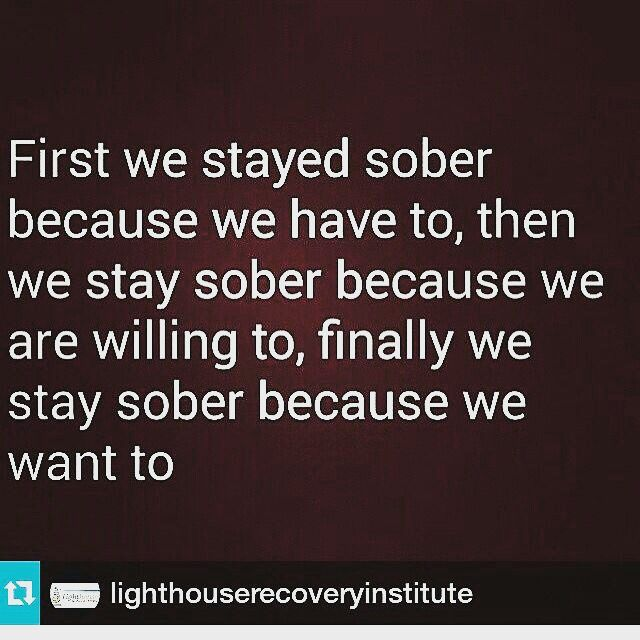 Drug Recovery Quotes first we stayed sober because we have to then we stay sober