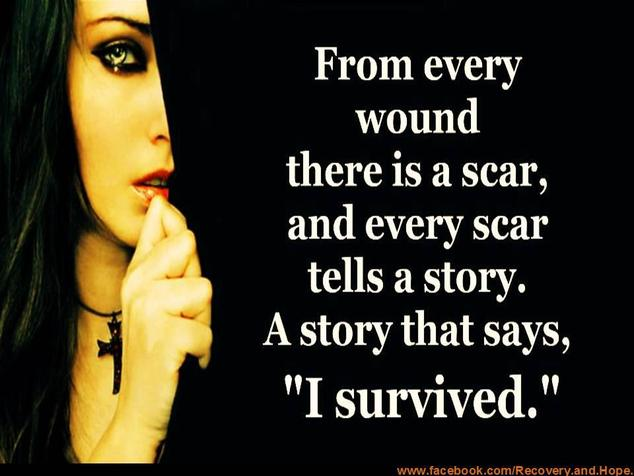 Drug Recovery Quotes from every wound there is a scar
