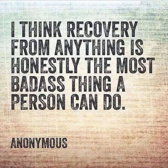 Drug Recovery Quotes i think recovery from anything is