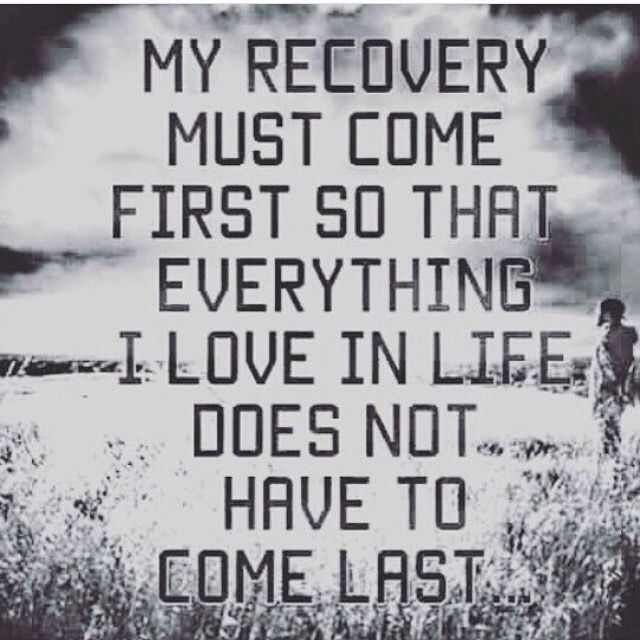 Drug Recovery Quotes my recovery must come first so that