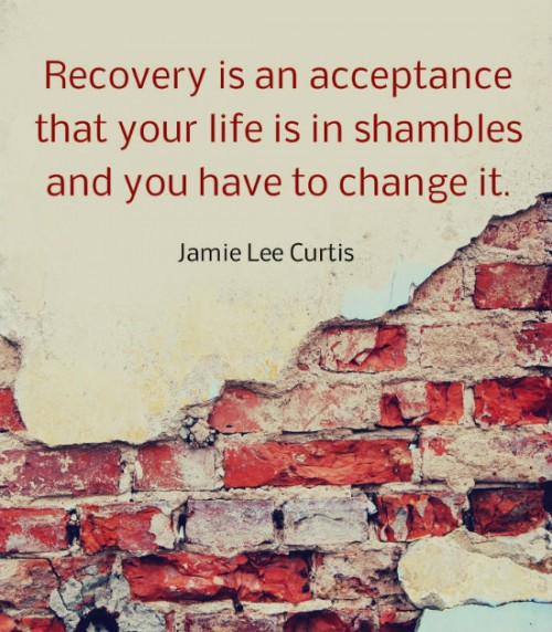 Drug Recovery Quotes recovery is an acceptance that your life is in