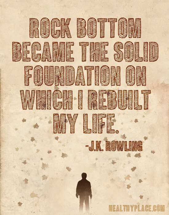 Drug Recovery Quotes rock bottom became the solid foundation on