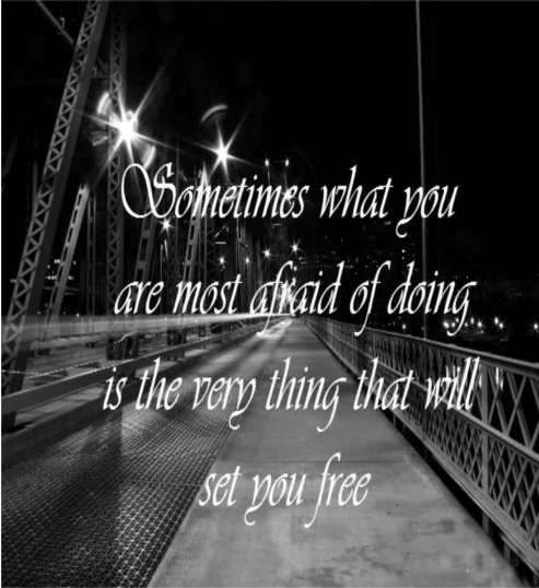 Drug Recovery Quotes sometimes what you are most afraid