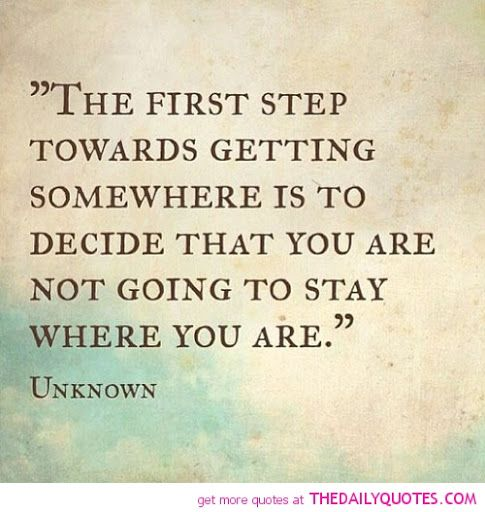 Drug Recovery Quotes the first step towards getting some where is to