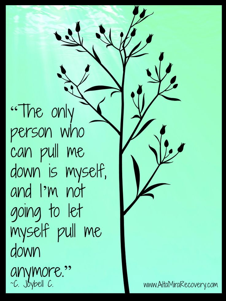 Drug Recovery Quotes the only person who can pull me down