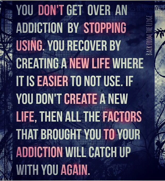 Drug Recovery Quotes you don't' get over an addiction by stopping using