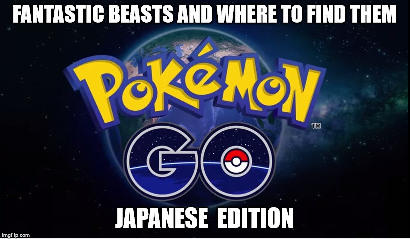 Fantastic Beats And Where To Find Them Japanese Edition Pokemon Go Meme