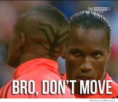 Football Meme Bro don't' move
