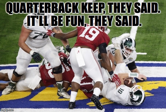 Football Memes Quarterback keep they said it'll be fun they said