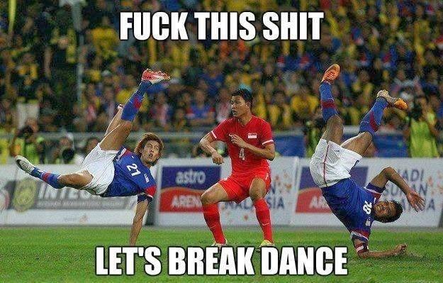 Fuck this shit lets break dance Football Memes