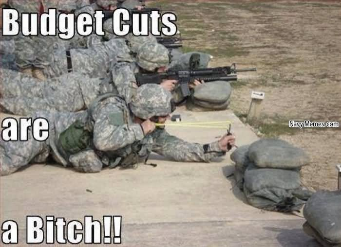 Funny Army Image budget cuts are a bitch