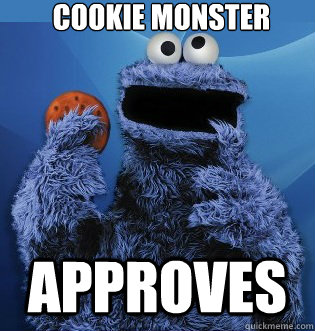 Funny Cookie Meme Cookie monster approves