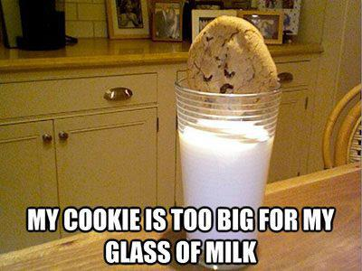 Funny Cookie Meme my cookie is too big for my