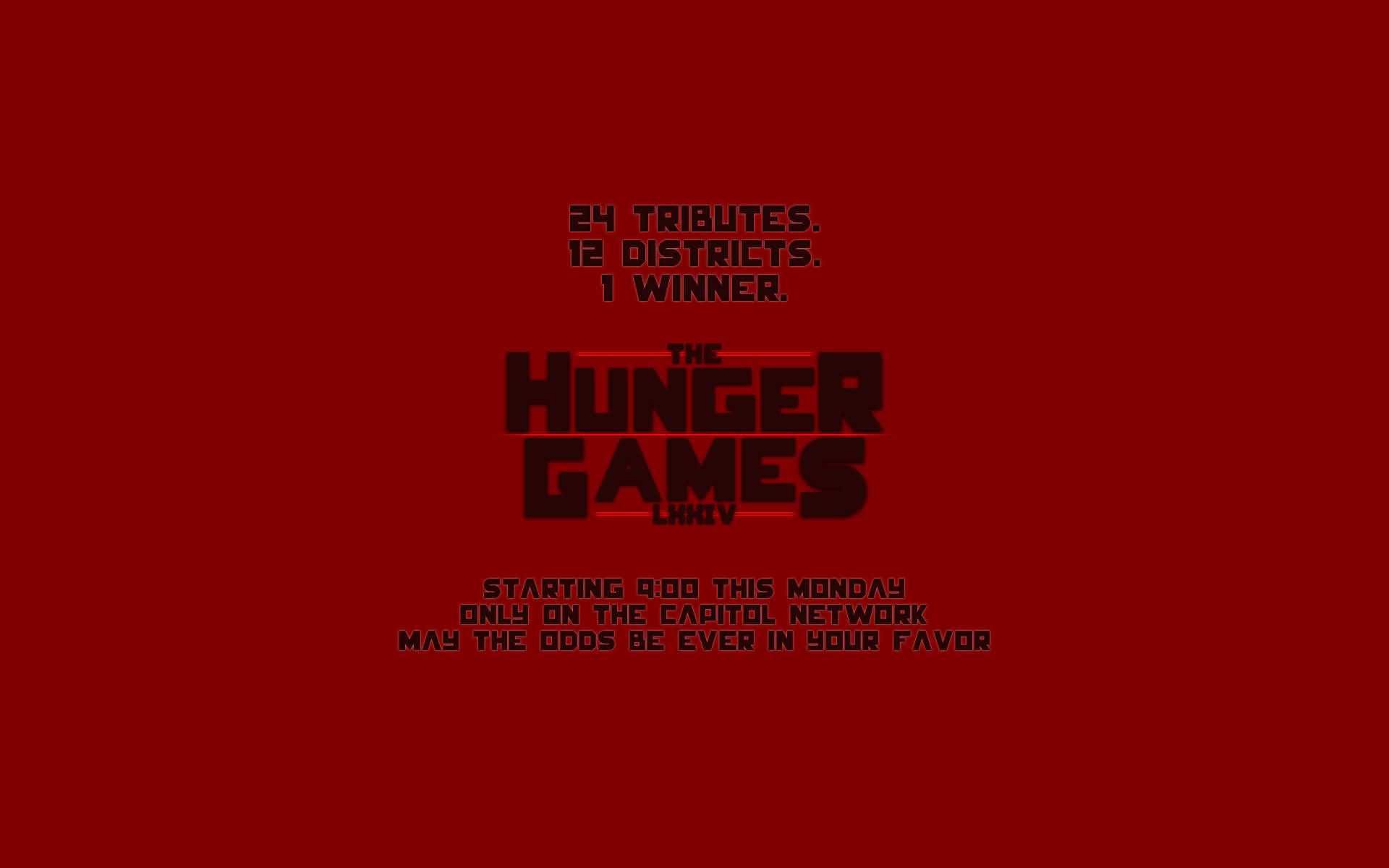 Games Quotes 24 tributes 12 districts 1 winner the hunger games