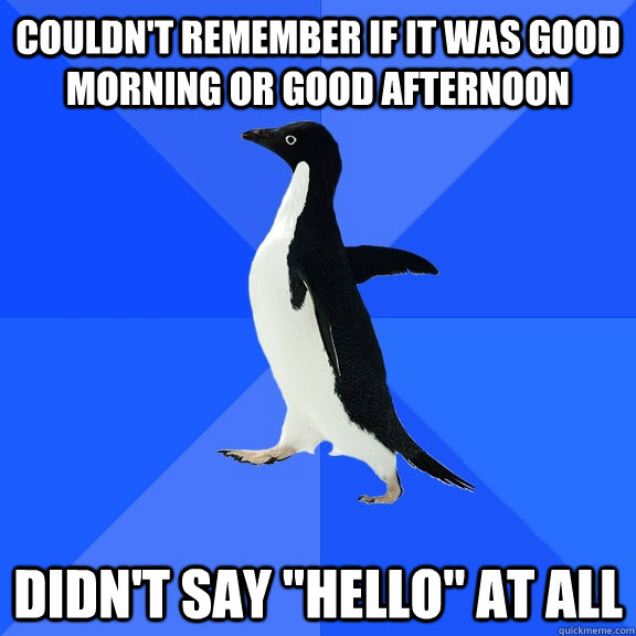 Good Afternoon Meme couldn't remember if it was good morning or good afternoon