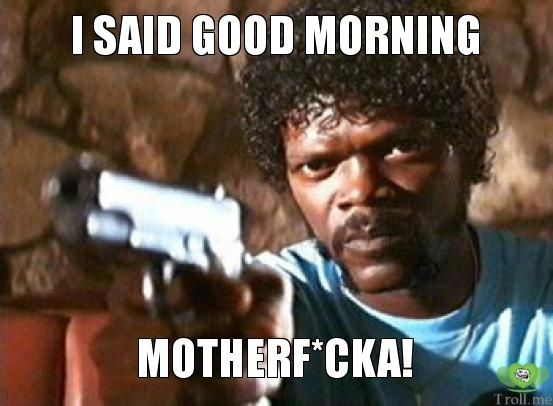 Good Morning Memes i said good morning mother fake
