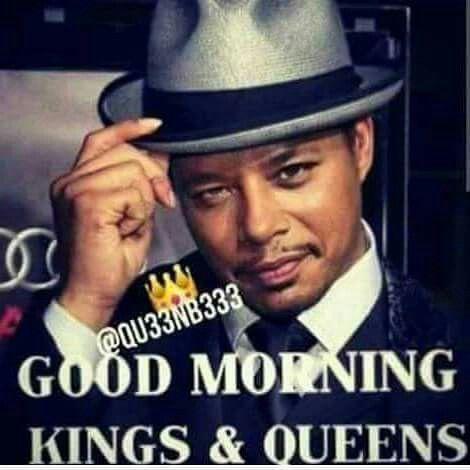 Good morning kings ans queens Good Morning Meme