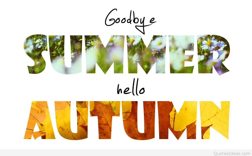 Goodbye Summer Quotes Goodbye Summer Hello Autumn.