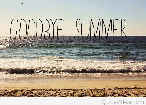 Wonderful Goodbye Summer Quotes Goodbye Summer.