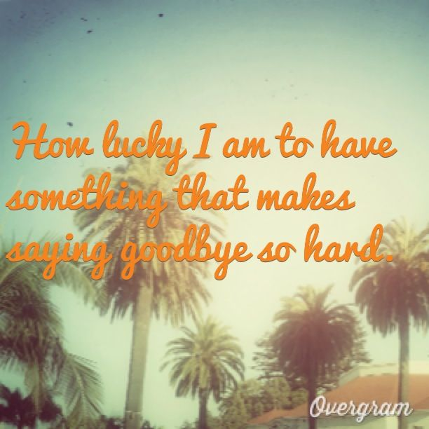 Exceptional Goodbye Summer Quotes How Lucky I Am To Have Something That