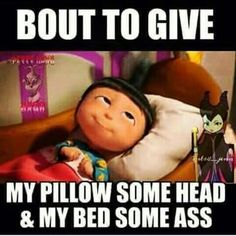 Goodnight meme bout to give my pillow some head my bed