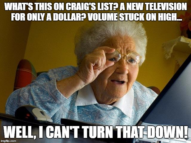 Grandma Meme What's This On Craig's List A New Television For Only