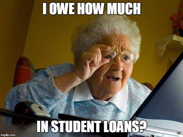 Grandma Memes I Owe How Much In Student Loans