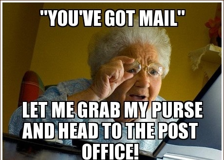 Grandma Memes You've Got Mail Let Me Grab My Purse