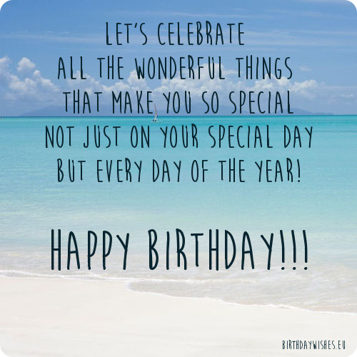 Happy Birthday Sayings let's celebrate all the wonderful things that make you so