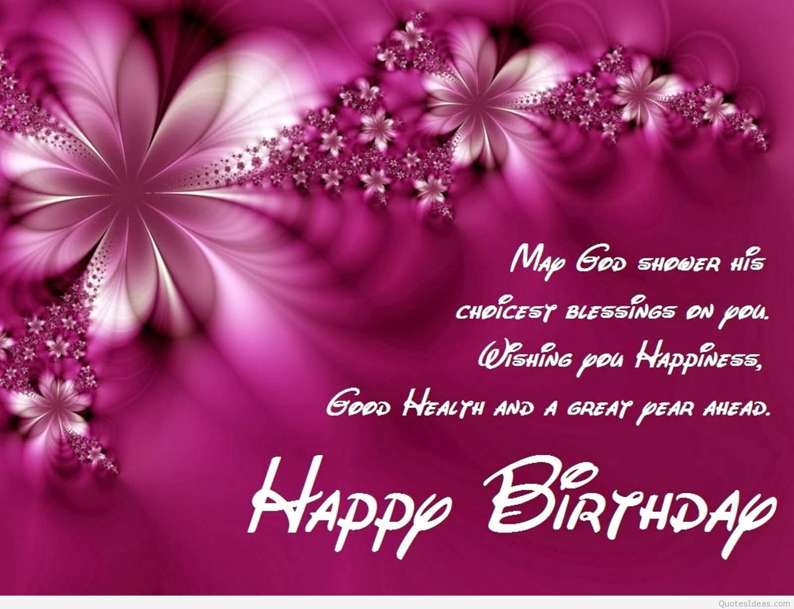 Happy Birthday Sayings my god shower his choicest